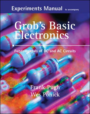 Experiments Manual with simulation CD to accompany Grob's...