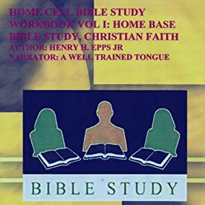 Home Cell Bible Study Workbook, Christian Faith, Volume 1 | [Henry Harrison Epps, Jr]