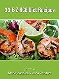 img - for 33 E-Z HCG Diet Recipes: A Cookbook to Spice Up Your HCG Diet! book / textbook / text book