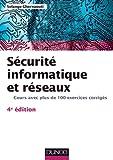 Sécurité informatique et réseaux - 4e édition - Cours avec plus de 100 exercices corrigés...