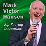 Rip-Roaring Innovation!: Innovative People Make the World Go Round