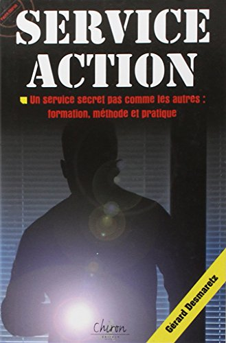 service-action-un-service-secret-pas-comme-les-autres-formation-methode-et-pratique
