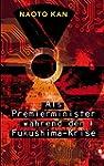 Als Premierminister w�hrend der Fukus...