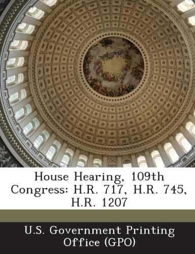 House Hearing, 109th Congress: H.R. 717, H.R. 745, H.R. 1207