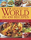img - for Around the World in 450 Recipes by Ainley, Sarah (2014) Paperback book / textbook / text book