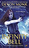 Infinity Bell: A House Immortal Novel by Devon Monk