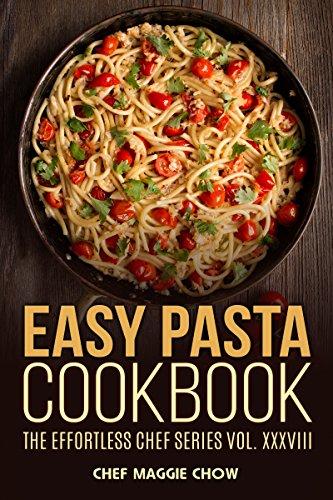Easy Pasta Cookbook (Pasta, Pasta Recipes, Pasta Cookbook, Pasta Recipes Cookbook, Easy Pasta Recipes, Easy Pasta Cookbook 1) (Pasta Cooking compare prices)