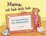 Mama, ich hab dich lieb: Das Geschenk...