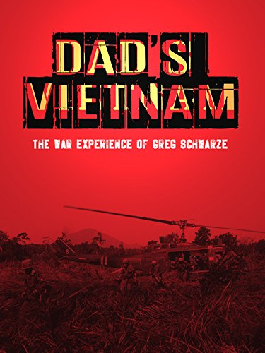 Dad's Vietnam, The War Experience of Greg Schwarze