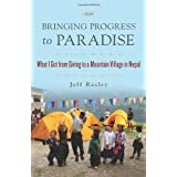 Bringing Progress to Paradise: What I Got from Giving to a Mountain Village in Nepal ~ Jeff Rasley