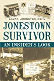 Jonestown Survivor: An Insider's Look