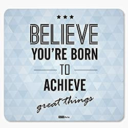 InstaNote Believe Your Born To Achieve Great Things Motivational Mousepad