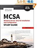 MCSA Windows Server 2012 R2 Installation and Configuration Study Guide: Exam 70-410
