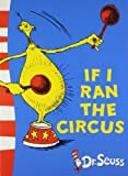 Dr. Seuss If I Ran the Circus: Yellow Back Book (Dr Seuss - Yellow Back Book)