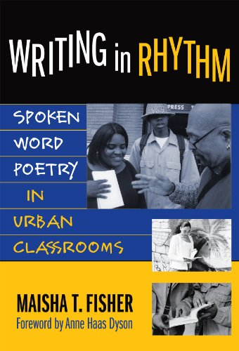 Writing in Rhythm: Spoken Word Poetry in Urban Classrooms...