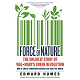 img - for Force of Nature: The Unlikely Story of Wal-Mart's Green Revolution book / textbook / text book
