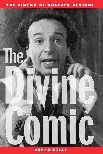 The  Divine Comic: The Cinema of Roberto Benigni
