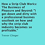 How a Strip Club Works: The Business of Pleasure and Beyond | Trevor Clinger