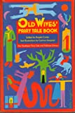 The Old Wives' Fairy Tale Book [Pantheon Fairy Tale and Folklore Library]