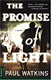 The Promise of Light: A Novel (0312267665) by Watkins, Paul