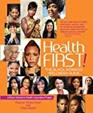 Health First!: The Black Womans Wellness Guide