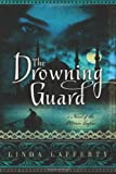 img - for The Drowning Guard: A Novel of the Ottoman Empire book / textbook / text book