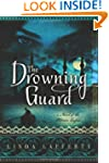 The Drowning Guard: A Novel of the Ot...