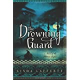 The Drowning Guard: A Novel of the Ottoman Empire ~ Linda Lafferty
