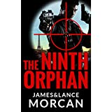 The Ninth Orphan (The Orphan Trilogy Book 1) ~ James Morcan