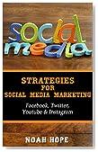 Social Media: Master Strategies For Social Media Marketing - Facebook, Instagram, Twitter & YouTube  -  (FREE BONUS AND FREE GIFT) (Social Media, Social ... Youtube, Instagram, Internet Marketing)