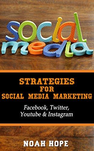 Social Media: Master Strategies For Social Media Marketing – Facebook, Instagram, Twitter & YouTube  –  (FREE BONUS AND FREE GIFT) (Social Media, Social … Youtube, Instagram, Internet Marketing)
