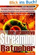Der ultimative Streaming Ratgeber - Für Spotify, Napster, Rdio, Deezer, Ampya, Simfy