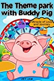 Books for Kids : The Theme Park with Buddy Pig - Children's Books, Kids Books, Bedtime Stories For Kids, Kids Fantasy Book (Bonus Feature for Kids) (The Buddy Pig 1)