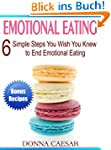 Emotional Eating: 6 Simple Steps You...