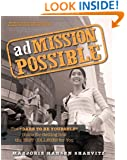 """adMISSION POSSIBLE: The """"Dare to Be Yourself"""" Guide for Getting into the Best Colleges for You"""