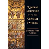 Reading Scripture with the Church Fathers ~ Christopher A. Hall