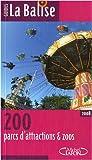 echange, troc Vincent Despax-Combe - 200 parcs d'attractions & zoos