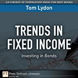 img - for Trends in Fixed Income: Investing in Bonds (FT Press Delivers Elements) book / textbook / text book