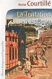 echange, troc Anne Courtillé - La Tentation d'Isabeau