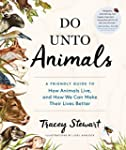 Do Unto Animals: A Friendly Guide to...
