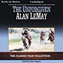 The Unforgiven (       UNABRIDGED) by Alan LeMay Narrated by Gene Engene