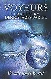 Voyeurs: Stories by Dennis James Bartel