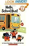 Scholastic Reader: Hello, School Bus!...