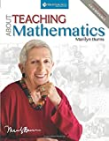 img - for About Teaching Mathematics: A K-8 Resource (4th Edition) by Marilyn Burns (2015-03-25) book / textbook / text book