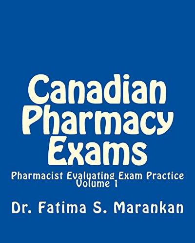 Canadian Pharmacy Exams - Pharmacist Evaluating Exam Practice 3rd Ed Nov 2015: Pharmacist Evaluating Exam Practice - Volume 1