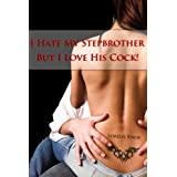 I Hate My Stepbrother But I Love His Cock! (a taboo erotic tale)
