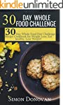 30 Day Whole Food Challenge: 30-Day W...
