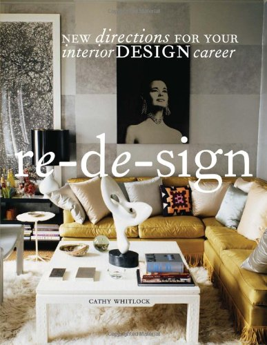Re-de-sign: New Directions for Your Career in Interior...