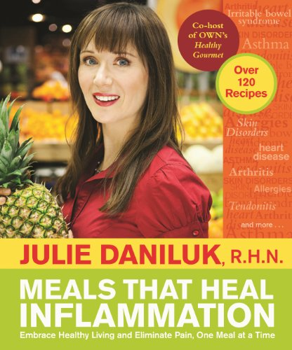 Meals That Heal Inflammation: Embrace Healthy Living and Eliminate Pain, One Meal at at Time PDF