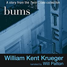Bums (       UNABRIDGED) by William Kent Krueger Narrated by Will Patton